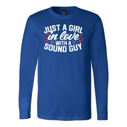 Just A Girl In Love With A Sound Guy Long Sleeve Shirt