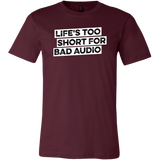 Life's Too Short For Bad Audio Short Sleeve T-Shirt