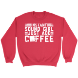 Instant Sound Girl - Just Add Coffee Sweatshirt