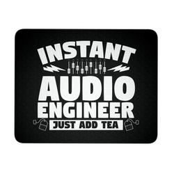 Instant Audio Engineer Just Add Tea Mouse Pad