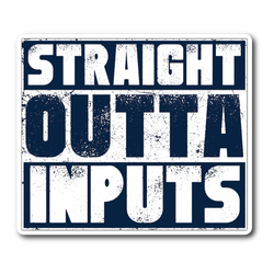Straight Outta Inputs Sticker