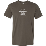 It's a Microphone. Not a Miracle Short Sleeve T-Shirt
