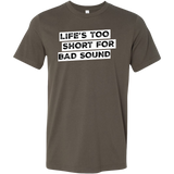 Life's Too Short For Bad Sound Short Sleeve T-Shirt