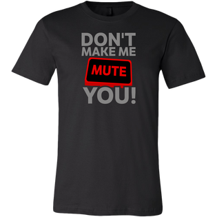 Don't Make Me Mute You