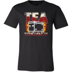 Tea, Then Load In Short Sleeve T-Shirt