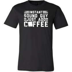 Instant Sound Guy Just Add Coffee Short Sleeve Shirt