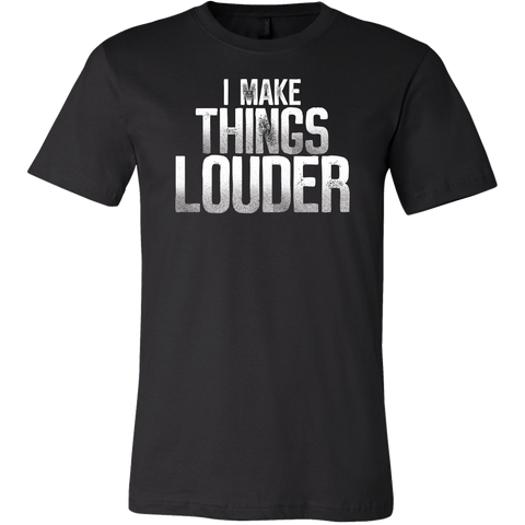 I Make Things Louder Short Sleeve T-Shirt