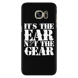 It's the Ear Not the Gear Android Cell Phone Case