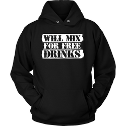 Will Mix For Free Drinks Hoodie
