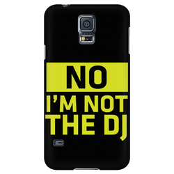 No, I'm NOT the DJ - iPhone Android Phone Case