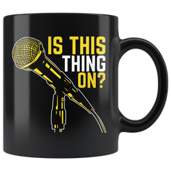 Is This Thing On? Coffee Mug