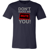 Don't Make Me Mute You Short Sleeve T-Shirt