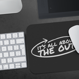 It's All About The Out Mouse Pad