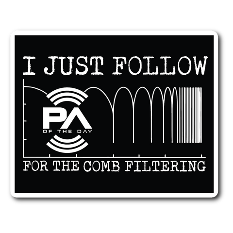 I Just Follow PA of the Day for the Comb Filtering Sticker