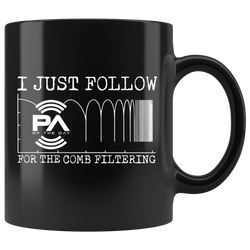 I Just Follow PA of the Day for the Comb Filtering Mug