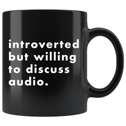 Introverted But Willing To Discuss Audio Coffee Mug