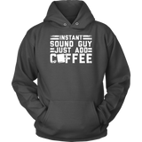 Instant Sound Guy Just Add Coffee Hoodie