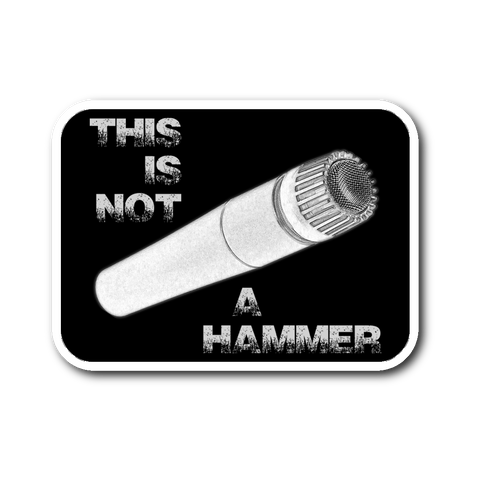 This Is Not A Hammer Sticker