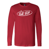 It's All About The Out Long Sleeve T-Shirt