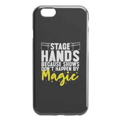 Stagehands Because Shows Don't Happen By Magic iPhone Cell Phone Case