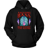 Amazing Bass (Guitar) How Sweet The Sound Hoodie