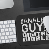 Just An Analog Guy In A Digital World Mouse Pad
