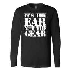 It's the Ear Not the Gear Long Sleeve Shirt