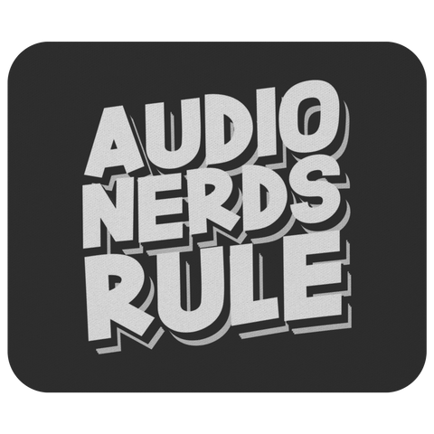 Audio Nerds Rule Mouse Pad