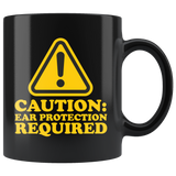 Caution: Ear Protection Required Coffee Mug