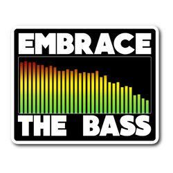 Embrace The Bass Sticker