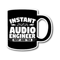 Instant Audio Engineer Just Add Tea Sticker
