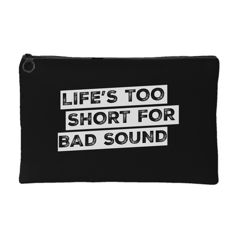 Life's Too Short For Bad Sound Gear Bag