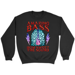 Amazing Bass (Guitar) How Sweet The Sound Sweatshirt