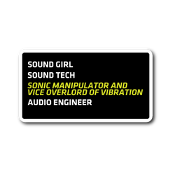 Sonic Manipulator and Vice Overlord of Vibration (Sound Girl) Sticker
