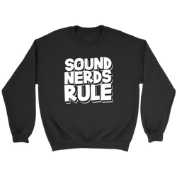 Sound Nerds Rule Sweatshirt