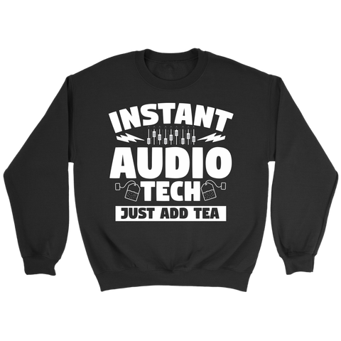Instant Audio Tech Just Add Tea Sweatshirt