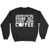 Instant Sound Guy Just Add Coffee Sweatshirt