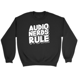 Audio Nerds Rule Sweatshirt