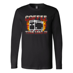 Coffee, Then Load In Long Sleeve Shirt