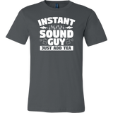 Instant Sound Guy Just Add Tea Short Sleeve T-Shirt