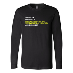 Sonic Manipulator and Vice Overlord of Vibration (Sound Guy) Long Sleeve Shirt