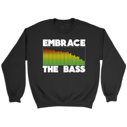 Embrace The Bass Sweatshirt