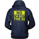 No, I'm Not The DJ Hoodie