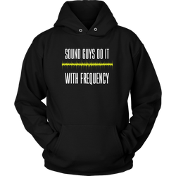 Sound Guys Do It With Frequency Hoodie