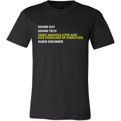 Sonic Manipulator and Vice Overlord of Vibration (Sound Guy) Short Sleeve T-Shirt