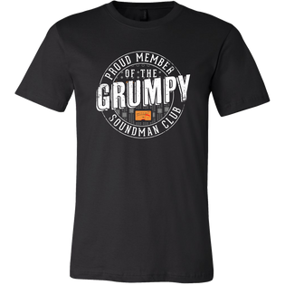 Proud Member of the Grumpy Soundman Club