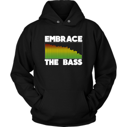 Embrace The Bass Hoodie