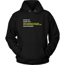 Sonic Manipulator and Vice Overlord of Vibration (Sound Guy) Hoodie