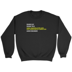 Sonic Manipulator and Vice Overlord of Vibration (Sound Guy) Sweatshirt