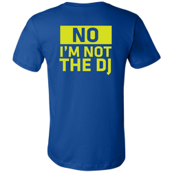No, I'm Not The DJ Short Sleeve T-Shirt